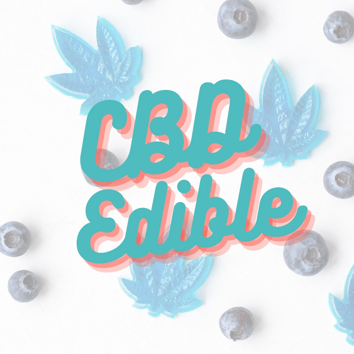 CBD edible text with cbd gummies in the background