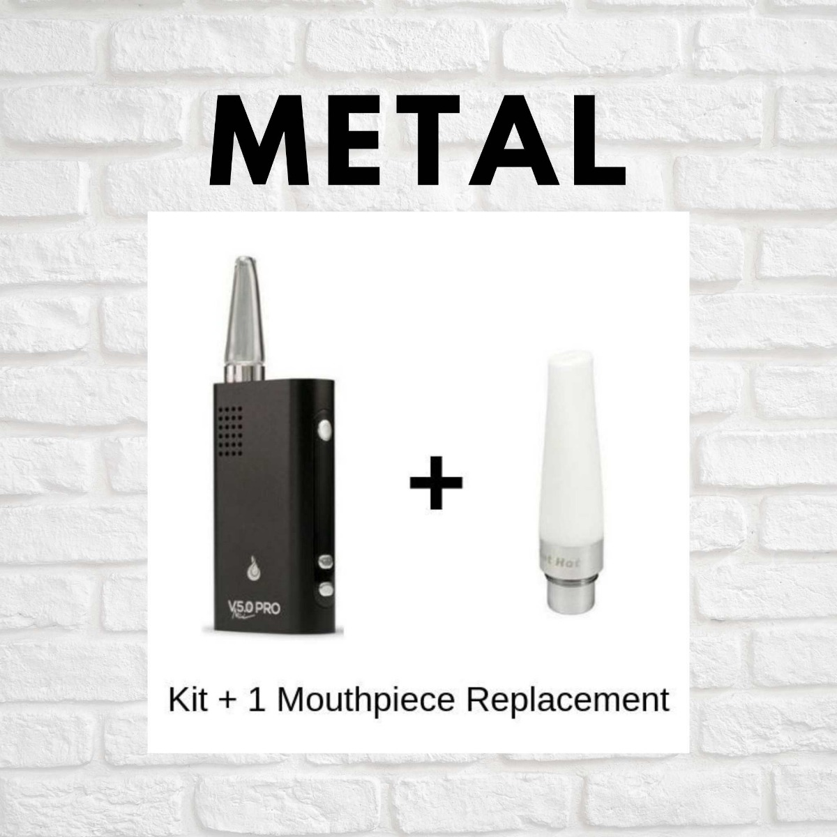 Metal mouthpiece is being shown on a black vaporizer with text saying metal