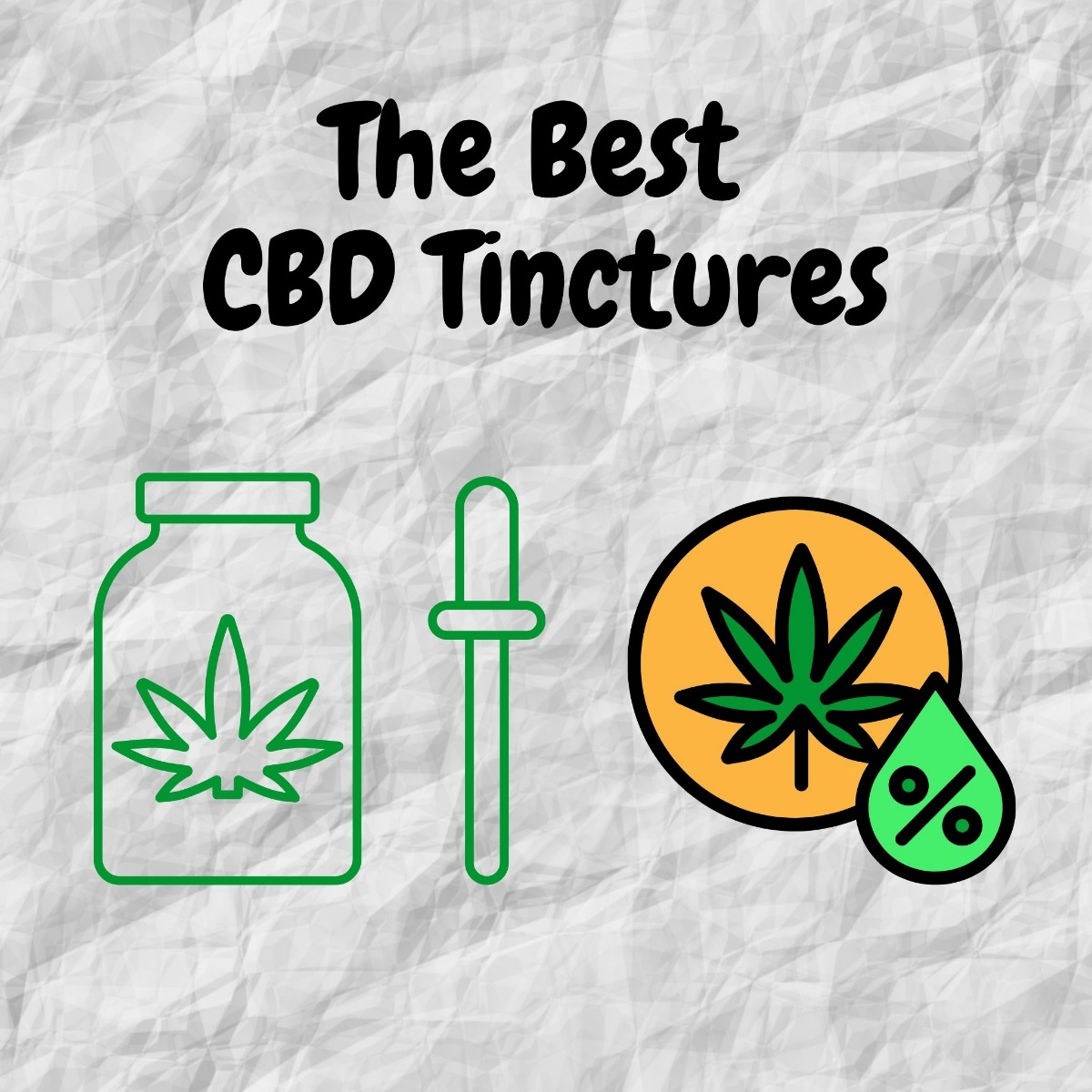 Green cbd tincture bottle with text saying The Basics of CBD Tinctures