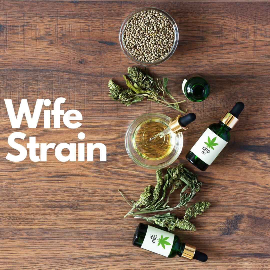 CBD liquid and hemp plants on a table with text saying wife strain