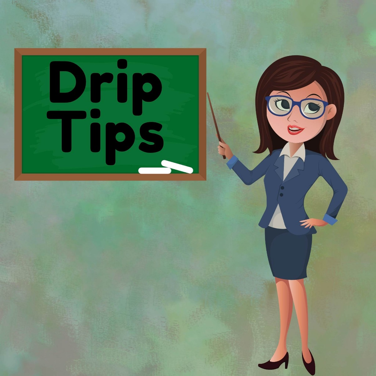 Teacher pointing to a chalk board saying drip tips