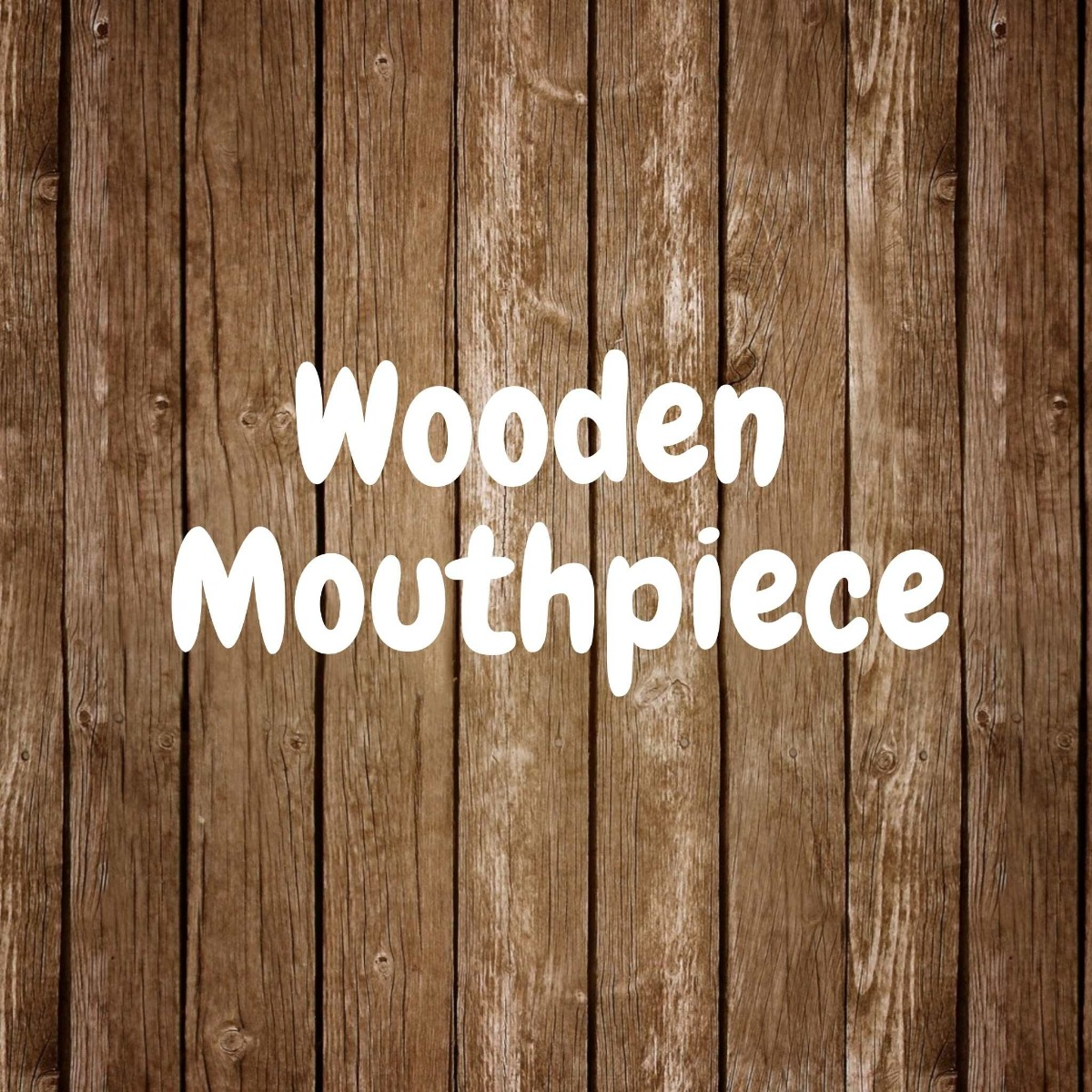 text saying wooden mouthpiece with wooden background